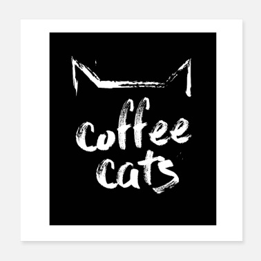Form coffeecats, quadratisch in Form - Poster 20x20 cm