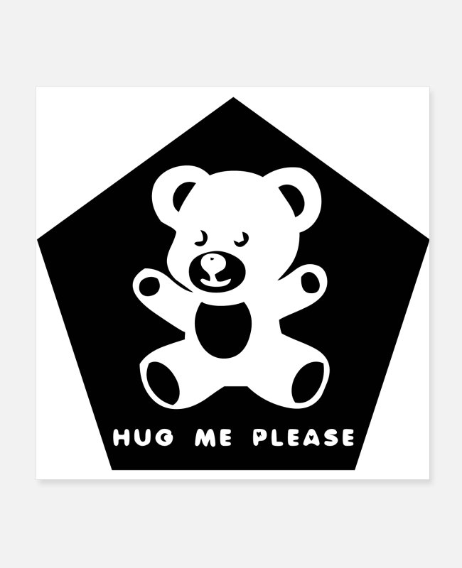 Hug Me Posters - TEDDY HUG ME PLEASE (poster) - Posters white