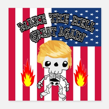 Trick Or Treat Make the US HELL Great Again Trump Skelett Poster - Poster 20x20 cm