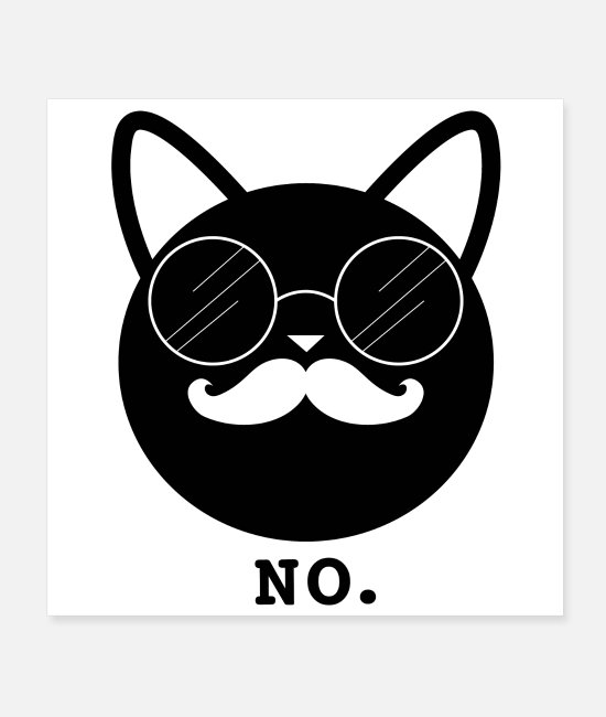 Hipster Posters - Hipster Cat No (poster) - Posters white