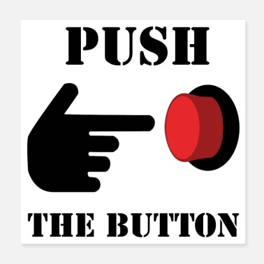 Push The PUSH THE RED BUTTON (poster) - Poster