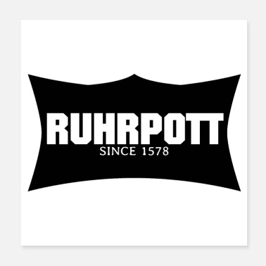 Since RUHRPOTT SINCE 1578 (poster) - Poster