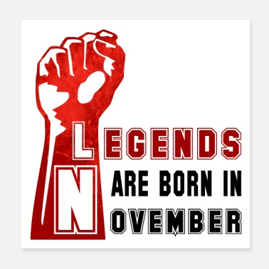 Legende Legenden Legende November Geburtstag Power Faust - Poster 20x20 cm