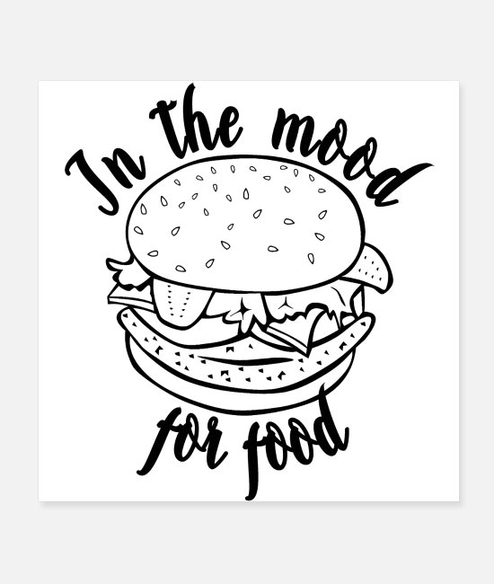 Hamburger Posters - HAMBURGERS - IN THE MOOD FOR FOOD (poster) - Posters white