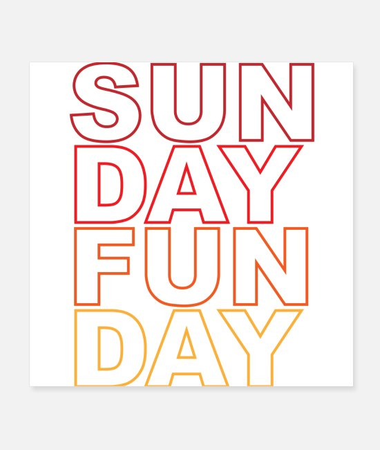 Celebrate Posters - SUNDAY FUN DAY (colored poster) - Posters white