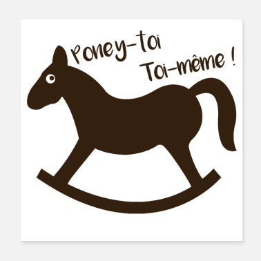Pony PONY-TOY SELBST - Wortspiele - Francois Ville - Poster 20x20 cm