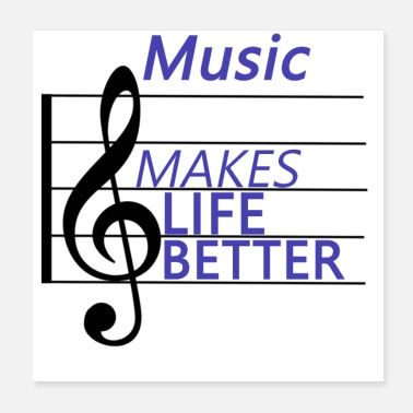 Make Music MUSIC MAKES LIFE BETTER saying DS - Poster