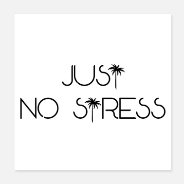 Just JUST NO STRESS (plakat) - Poster