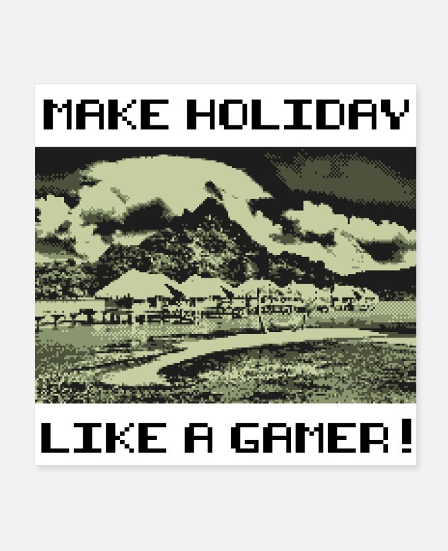 The Gameslave Posters - MAKE HOLIDAY LIKE A GAMER (poster) - Posters white