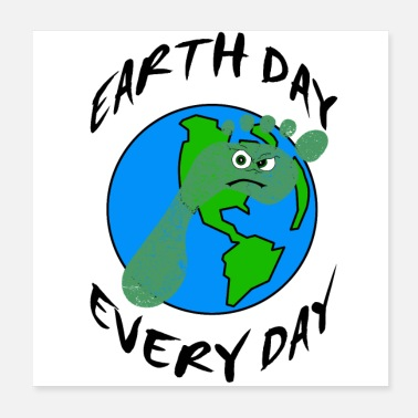 Earth Day Earth Day Every Day - Poster