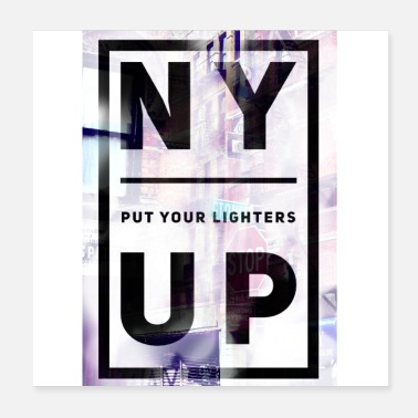 Ny NY put your lighters up - Poster