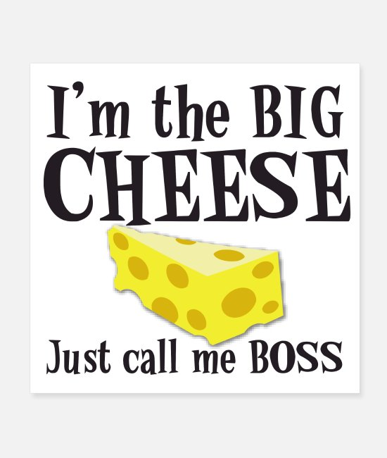 Office Posters - I'm the big cheese Just call me BOSS - Posters white
