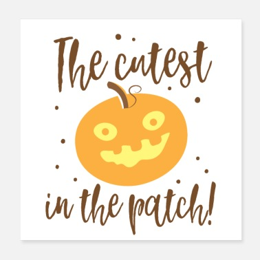 Patch The Cutest pumpkin in the patch! - Poster