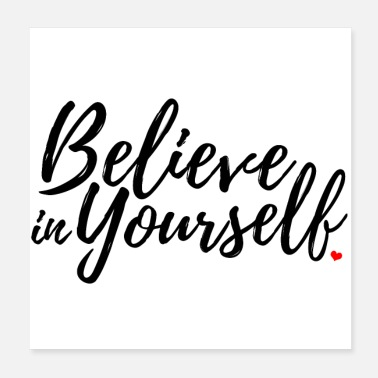 Do It Yourself Belive in yourself. - Poster