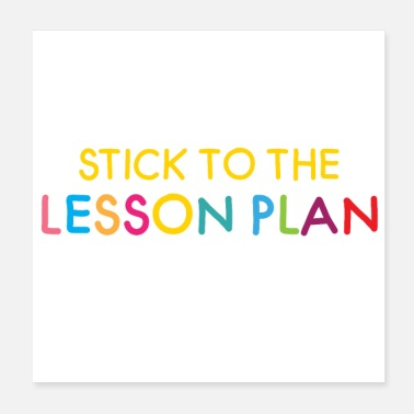 Plan stick to the lesson plan! - Poster