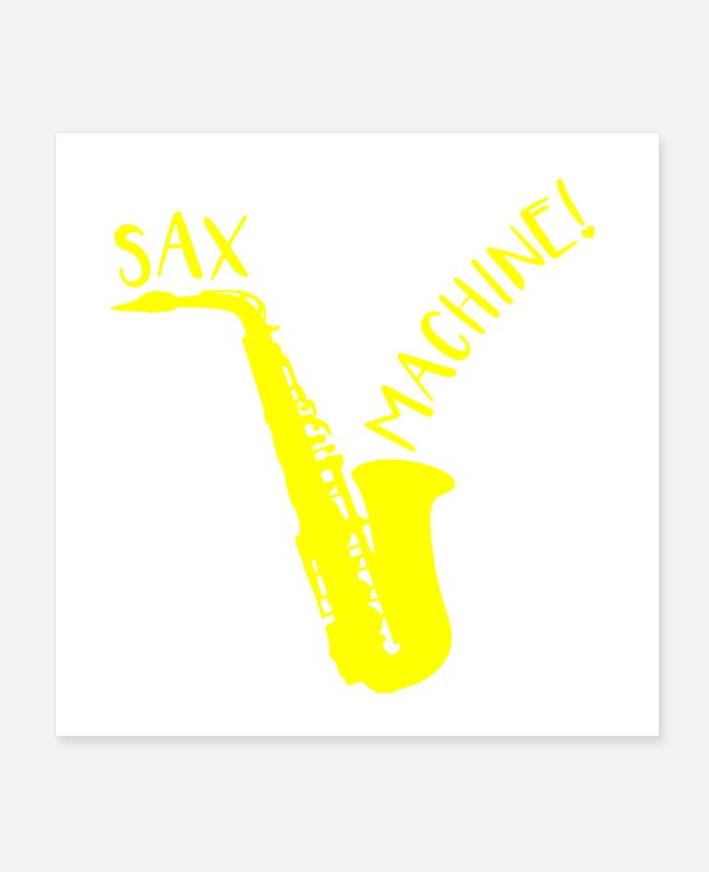 Jazzy Posters - SAX MACHINE! - Posters white