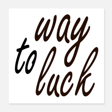 Luck way to luck - way to luck lettering motivation - Poster