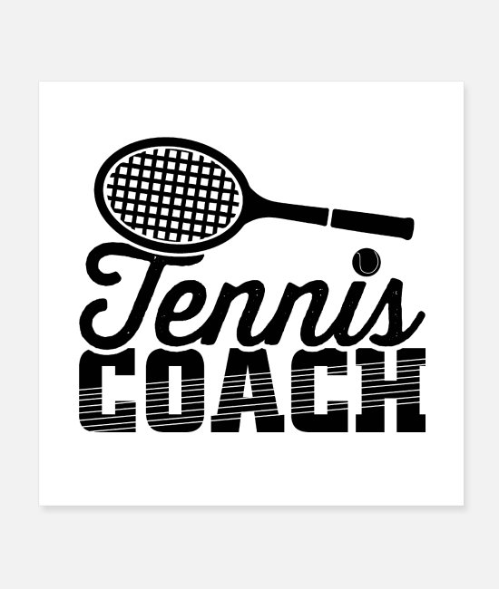 Blow Up Posters - Tennis coach tennis club tennis racket gift - Posters white