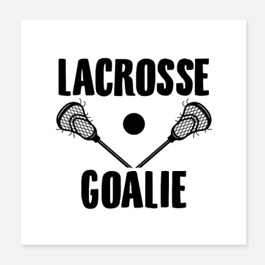 Goalkeeper Lacrosse goalkeeper | Players team athletes gifts - Poster