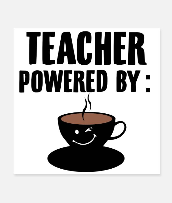 Occupation Posters - Teacher coffee | Teacher teacher school gift - Posters white