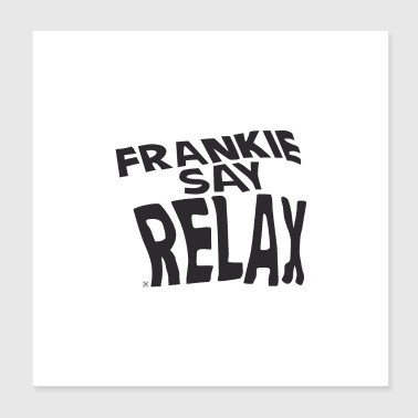 Frankie dire relax - Poster 20x20 cm