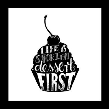 eat dessert first - Poster 20x20 cm