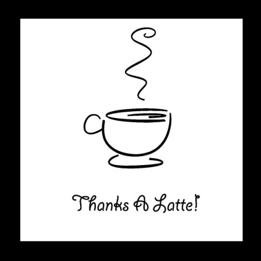 Thanks A latte coffee - Poster 20x20 cm