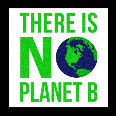 There Is No Planet B - Earth Day - Poster 20x20 cm
