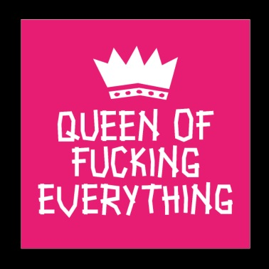 Queen of fucking everything poster - Poster 20x20 cm