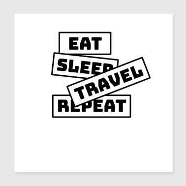 Eat Sleep Ripetere Travel - Poster 20x20 cm