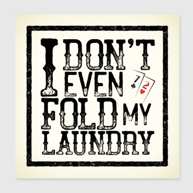 Poker Dont Fold Laundry Poster - Poster 20x20 cm