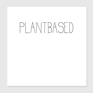 Plantbased Vegan T-Shirt - Poster 20x20 cm