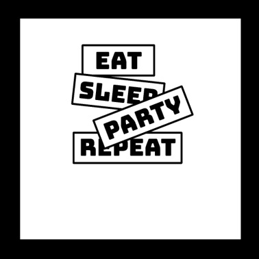 Party Eat Sleep Repeat - Poster 20x20 cm