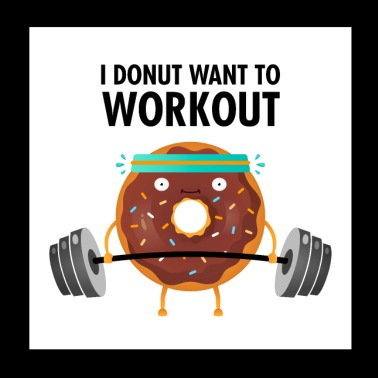 I Donut Want To Workout - Poster 20x20 cm
