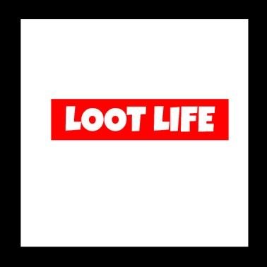 LOOT LIFE - Poster 20x20 cm