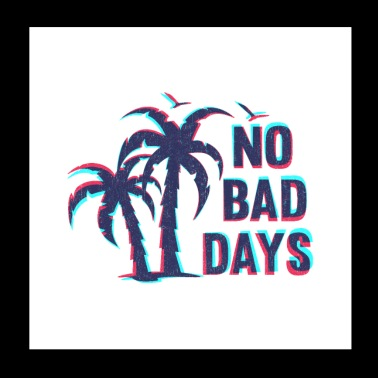 NO BAD DAYS GLITCH - Póster 20x20 cm