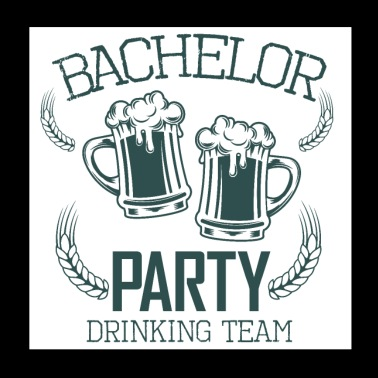 Bachelor Party Drinking Team Beer Alcohol - Poster 20x20 cm