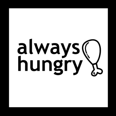 always hungry - Poster 20x20 cm