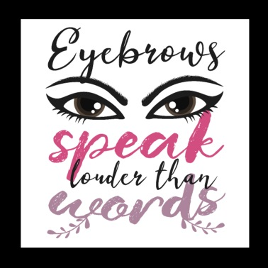 Eyebrows speak louder than words - Poster 20x20 cm