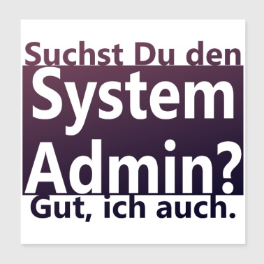 System Admin - Poster 20x20 cm