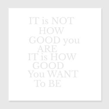 It's not just about the performance white - Poster 20x20 cm