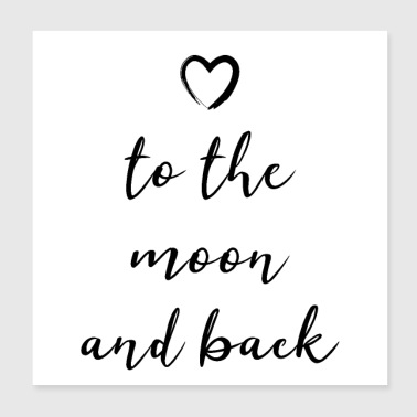 to the moon and back to the moon and back love - Poster 20x20 cm