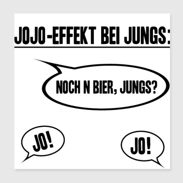 Jojo effect at Jung's beer Jo gift idea - Poster 20x20 cm