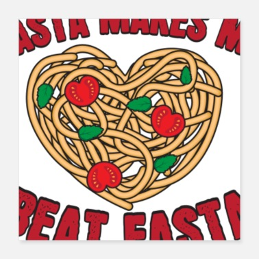 Spaghetti Pasta Makes My Heart Beat Fasta - Poster
