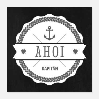 Captain Ahoy Captain Badge - Poster 40x40 cm
