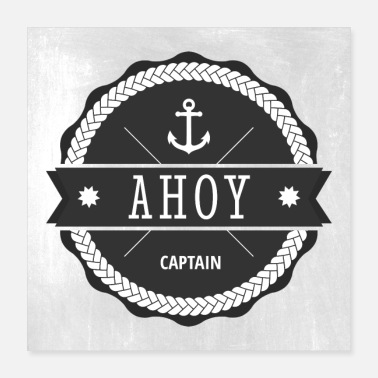 Captain Ahoy Captain Anchor - Poster 40x40 cm
