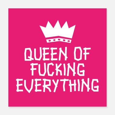 Egoistisch Queen of fucking everything Poster - Poster