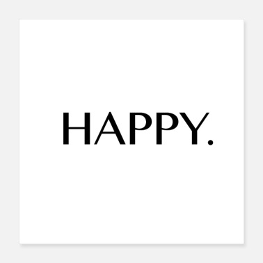 Sayings Say Happy - Poster 40x40 cm