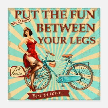 Fahrrad - Put the fun between your legs - Poster 40x40 cm