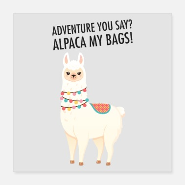 Tier Adventure You Say? Alpaca My Bags! - Poster